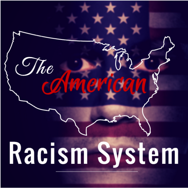 The American Racism System