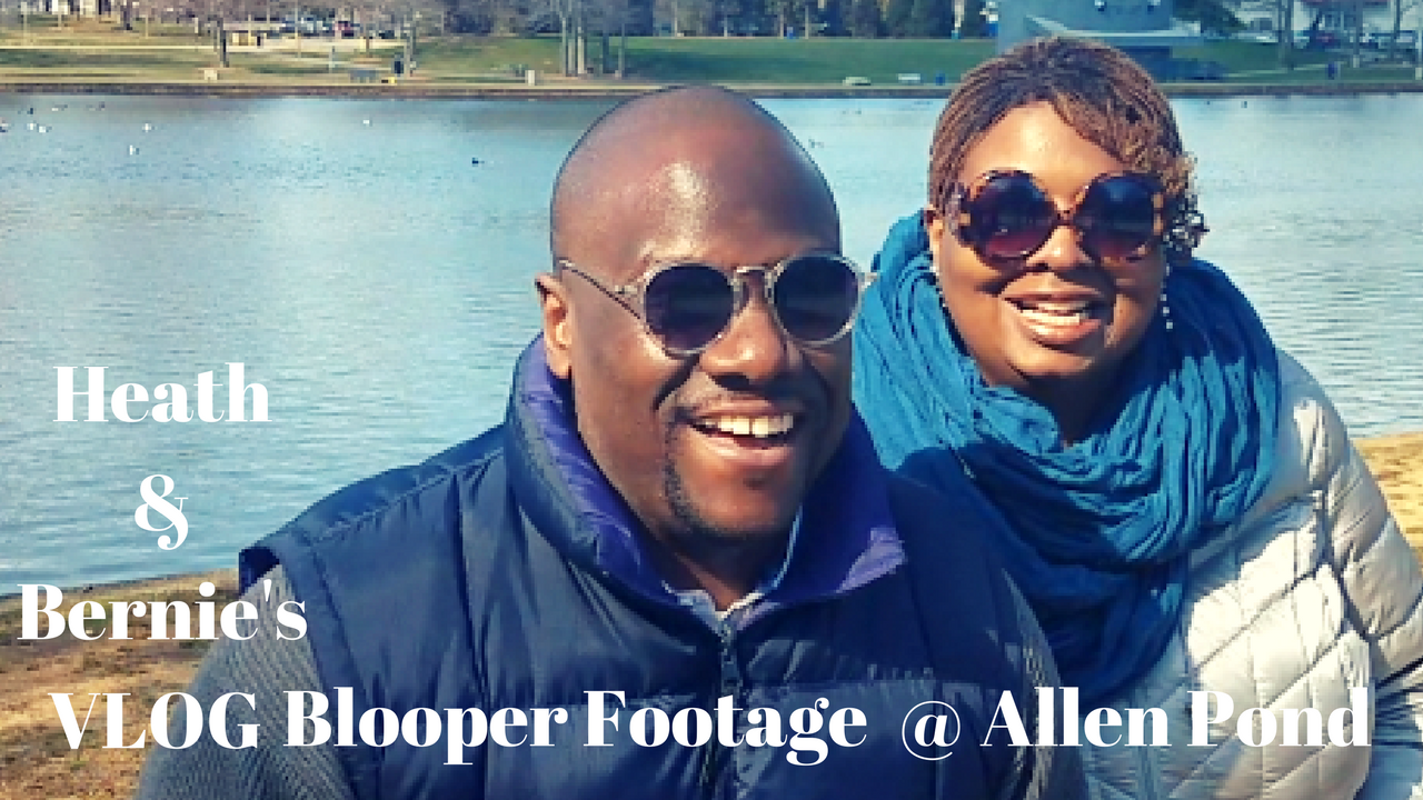 Heath & Bernie's VLOG Blooper Footage – @ Allen Pond